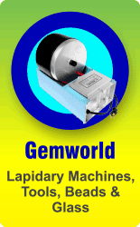Gemworld - Lapidary Machines, Tools, Beads & Glass